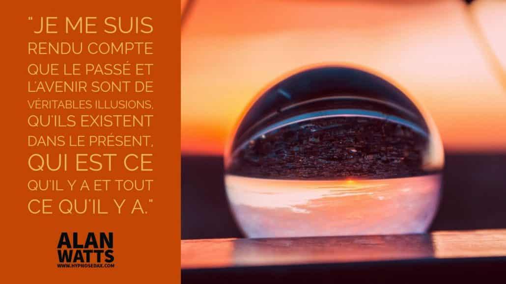 Alan Watts Passé  Futur Illusions